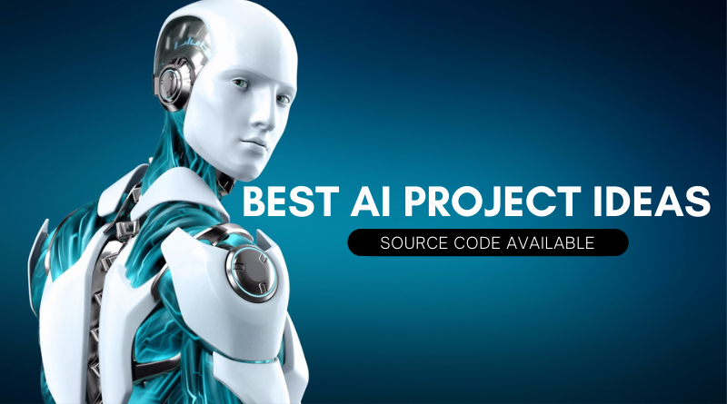 Best Artificial Intelligence Project Ideas For FYP