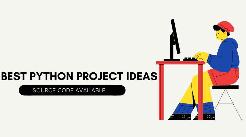 Top 10 Best Python Project Ideas For FYP
